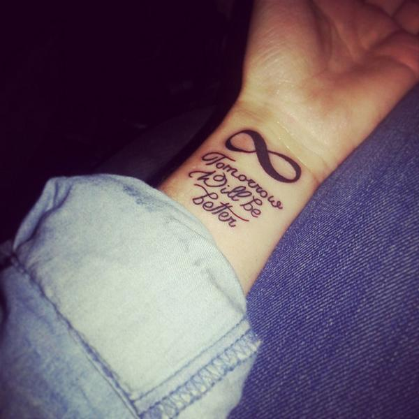 cd59161ca Infinite , Tomorrow will be better - 45 Infinity Tattoo Ideas <3 <3 ...