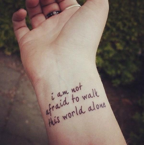 I Am Not Afraid To Walk This World Alone   70 + Inspirational Tattoo Quotes  ...