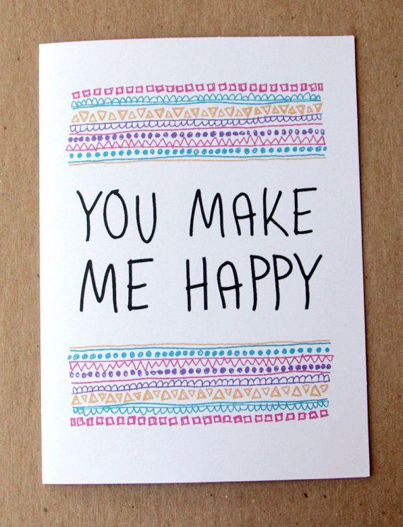 Image of: Make Me 25 You Make Me Happy Quotes u003c3 Cuded 25 You Make Me Happy Quotes Art And Design