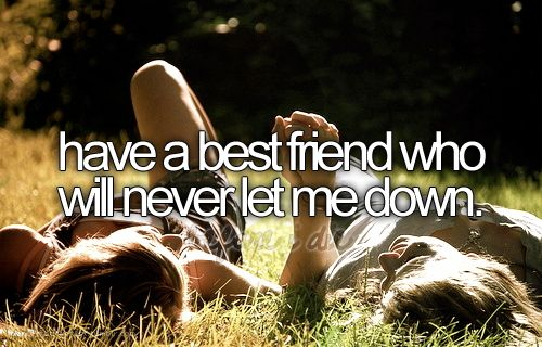 Real friends are always going to be there by your side, even at times when you tell them to leave :)