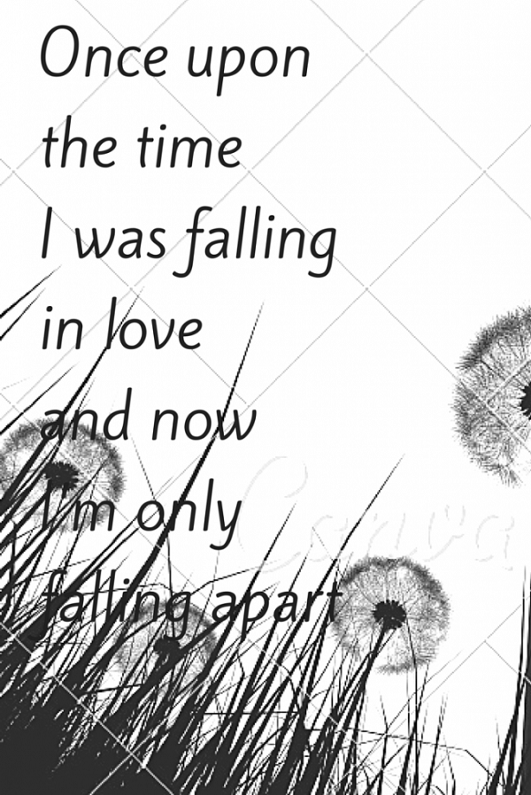 Once-upon-the-time-I-was-falling-in-love-and-now-Im-only-falling-apart