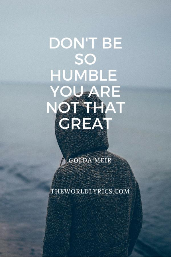 dont-be-so-humble-you-are-not-that-great-by-golda-meir600_899