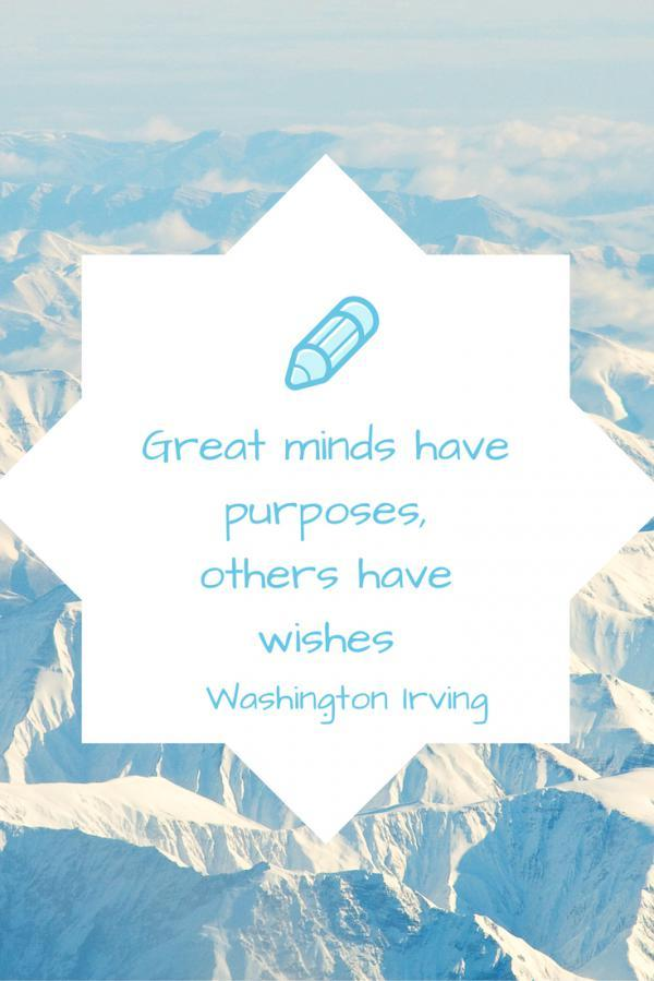 great-minds-have-purposes-others-have-wishes600_899
