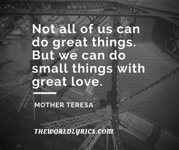 not-all-of-us-can-do-great-things-but-we-can-do-small-things-with-great-love-600_502
