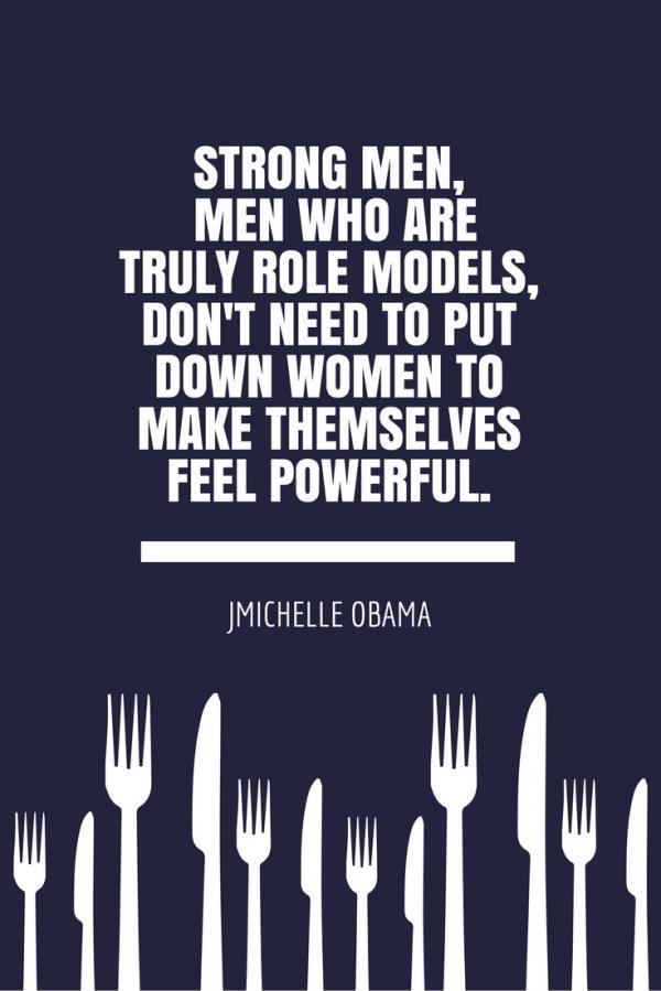 strong-men-men-who-are-truly-role-models-dont-need-to-put-down-women-to-make-themselves-feel-powerful-600_899