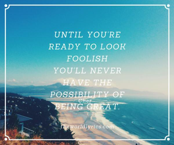 until-youre-ready-to-look-foolish-youll-never-have-the-possibility-of-being-great-600_502