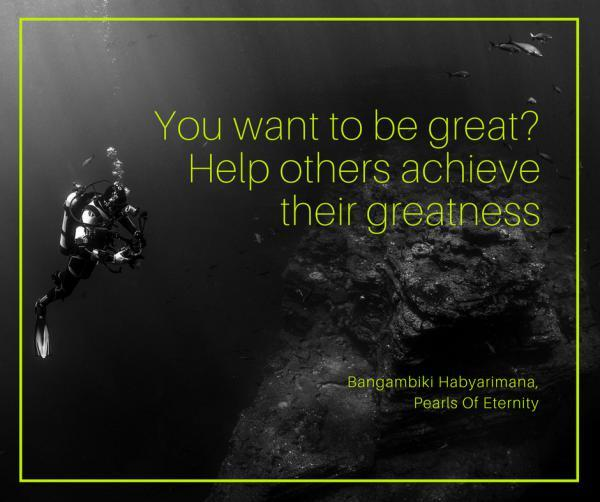 you-want-to-be-great-help-others-achieve-their-greatness600_502